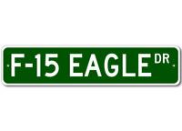 F-15 F15 EAGLE Street Sign - High Quality Aluminum