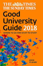 The Times Good University Guide 2018: Where to go and what to study by John O'L…