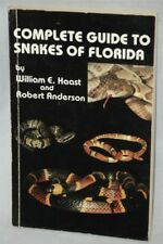 Complete Guide to Snakes of Florida by William E. Haast , Albert Anderson 1981