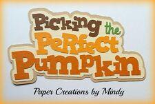 CRAFTECAFE MINDY PICKING PUMPKINS DIE CUT premade paper piecing TITLE  scrapbook