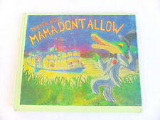 Mama Don't Allow - Thacher Hurd Vintage Childrens Book 1985