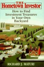 The Hometown Investor: How to Find Investment Treasures in Your Own Backyard