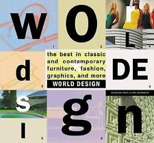 World Design: The Best in Classic and Contemporary Furniture, Fashion, Graphics,