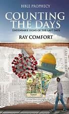 Counting The Days: Undeniable Signs of the Last Days by Ray Comfort, 2020 *New*