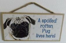 """New listing A Spoiled Rotten Pug Lives Here! 5"""" X 10"""" Wood Dog Sign Plaque"""