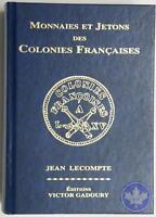 Gadoury  Monnaies et Jetons des Colonies Francaises 2007- dernière édition