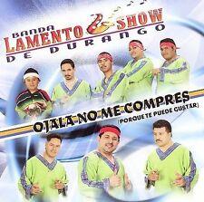 NEW - Ojala No Me Compres by Banda Lamento Show de Durango