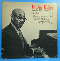 EUBIE BLAKE RAGS TO CLASSICS VINYL LP 1972 AUTOGRAPHED GREAT CONDITION VG++/VG!!