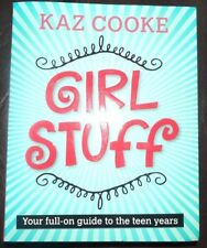 Kaz Cooke Girl Stuff Your Full On Guide to the Teen Years