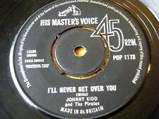 """JOHNNY KIDD & THE PIRATES - I'LL NEVER GET OVER YOU  7"""" VINYL"""