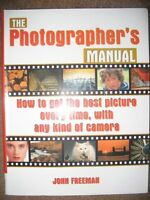 The Photographerss Manual: How to Get the Best Pi