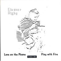 "Love on the Phone/Play with fire By Eleanor Rigby rare 7"" Vinyl record"