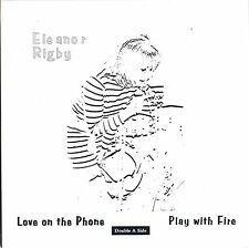 """Love on the Phone/Play with fire By Eleanor Rigby rare 7"""" Vinyl record"""