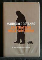 LA STRATEGIA DELLA TARTARUGA. Manuale di sopravvivenza. M. Costanzo. Mondadori.