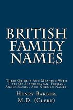 British Family Names: Their Origins And Meaning With Lists Of Scandinavian, Fris