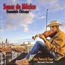 Sones De Mexico Ensemble : Esta Tierra Es Tuya CD