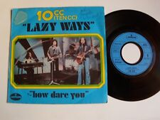 "10 CC : Lazy ways / How dare you 7"" 45T 1975 French pressing MERCURY 6008 020"