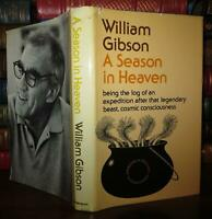 Gibson, William A SEASON IN HEAVEN  1st Edition 1st Printing