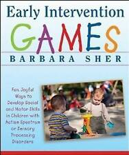 Early Intervention Games: Fun, Joyful Ways to Develop Social and Motor Skills in