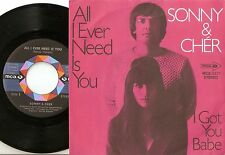 SONNY AND CHER ALL I EVER NEED IS YOU & I GOT YOU BABE GERMAN 45+PS 1971 PSYCH