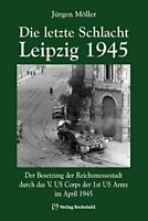 Die letzte Schlacht Leipzig 1945 Kriegsende Mitteldeutschland Leipzig Buch