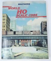 """Walthers """"The World of HO Scale"""" - 1986 Model Trains Catalog & reference manual"""