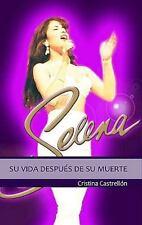 Selena: su vida despues de su muerte / Selena: The Queen of Tex-Mex-ExLibrary