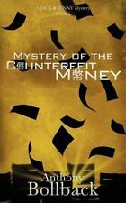 Mystery Of The Counterfeit Money: By Anthony G Bollback