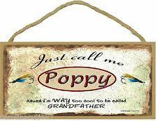 """Call Me Poppy Too Cool To Be Called Grandfather Fishing Lures SIGN Plaque 5X10"""""""