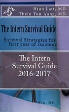 Intern Survival Guide : For Internal Medicine and Family Medicine Residents...