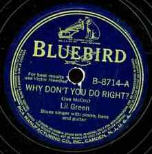 LIL GREEN. WHY DON'T YOU DO RIGHT? / LOVE ME. 78.BLUEBIRD B-8714. BLUES