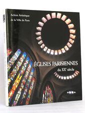 Églises parisiennes du XXe s… Sous direction de Simon TEXIER 1996 Architecture