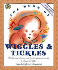 The Book of Wiggles and Tickles: Wonderful Songs and Rhymes Passed Down from Generation to Generation for Infants and Toddlers by John M. Feierabend (Paperback, 2000)