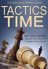 NEW Tactics Time!: 1001 Chess Tactics from the Games of Everyday Chess Players