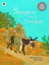 Simpson and His Donkey ' Mark Greenwood  New, free airmail worldwide