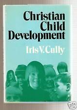 CHRISTIAN CHILD DEVELOPMENT - Iris Cully (hc/dj) 1st