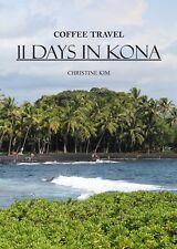 11 Days In Kona: Coffee Travel Book $19.99 -> $10.99