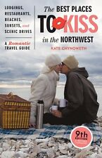 The Best Places to Kiss in the Northwest: A Romant
