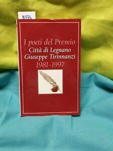 I poeti del premio giuseppe tirinnanzi citta di Legnano 1981 1997