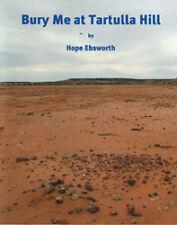 BURY ME AT TARTULLA HILL: By Hope Ebsworth. Aboriginal History-Central Australia
