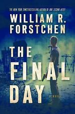 A John Matherson Novel Ser.: The Final Day by William R. Forstchen (2017, Hardcover)