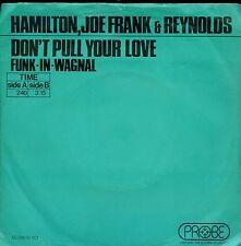 7inch HAMILTON, JOE FRANK & REYNOLDS don't pull your love HOLLAND VG++
