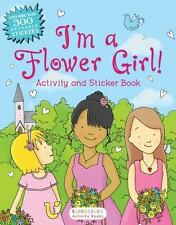 I'm a Flower Girl! Activity and Sticker Book Bloomsbury Activity Books