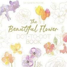 The Beautiful Flower Dot-To-Dot Book - Moore, Gareth - New Paperback
