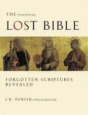 The Lost Bible: Forgotten Scriptures Revealed, Porter, J. R., Very Good Book