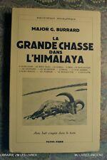 (1728GB.9) LA GRANDE CHASSE DANS L'HIMALAYA 1939 MAJOR G. BURRARD TRES BON ETAT