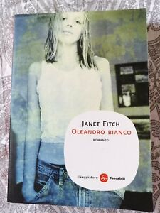 Oleandro Bianco - Janet Fitch (Romanzo)