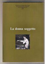 LA DONNA SOGGETTO Ricerche di storia dell'arte 1995 La Nuova Italia Scientifica