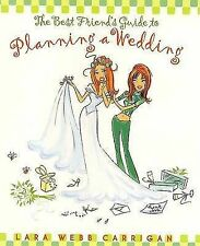 USED (GD) The Best Friend's Guide to Planning a Wedding : How to Find a Dress, R