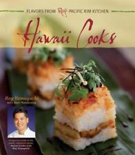 Hawaii Cooks: Flavors from Roy's Pacific Rim Kitchen
